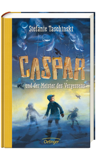 Buchtipps Kinderbücher Buchmesse: Caspar und der Meister des Vergessens