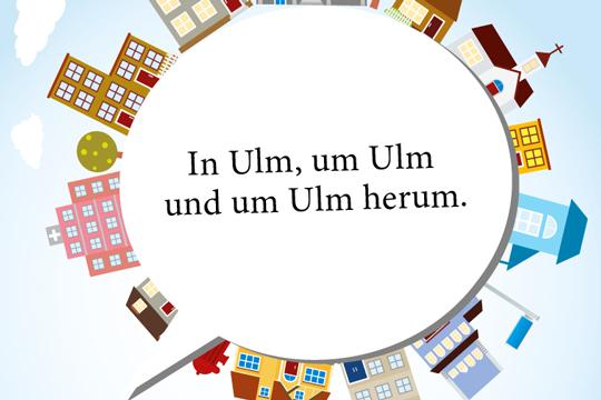 Zungenbrecher: In Ulm, um Ulm