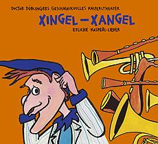"""""""Xingel-Xangel. Etliche Kasperl-Lieder"""""""