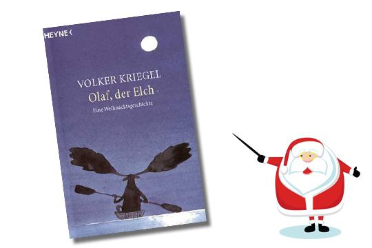 Nikolausgeschenke: Olaf der Elch, eine wunderbare Weihnachtsgeschichte