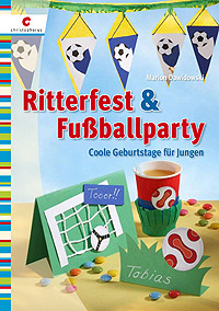 Ritterfest und Fußballparty