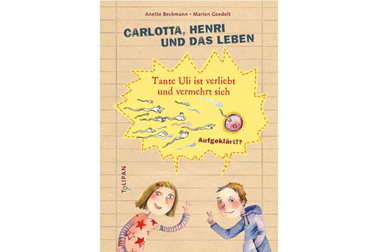 Aufklärungsbücher: Carlotta, Henri und das Leben