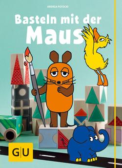 Basteln mit der Maus Cover, GU Verlag