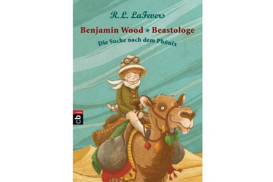 Benjamin Wood * Beastologe – Die Suche nach dem Phönix