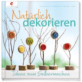 Natürlich dekorieren - Christophorus Verlag