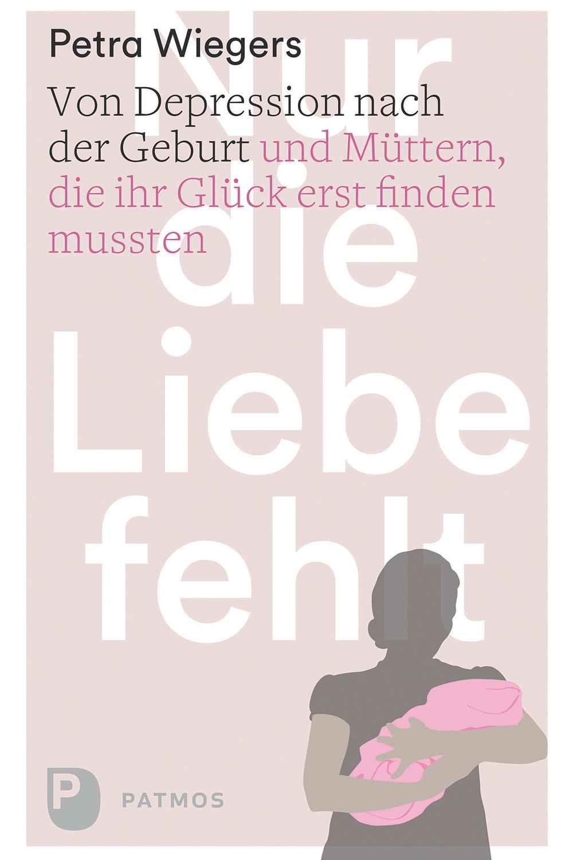Cover nur die Liebe Fehlt Patmos Verlag