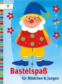 Cover: Bastelspaß für Mädchen und Jungen
