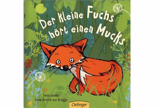 Buchtipp: Der kleine Fuchs hört einen Mucks