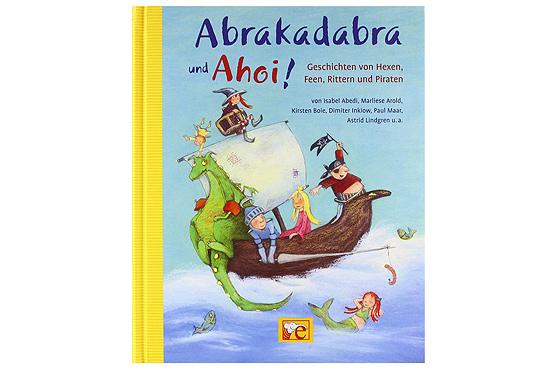 Cover brakadabra und Ahoi!: Geschichten von Hexen, Rittern, Feen und Piraten
