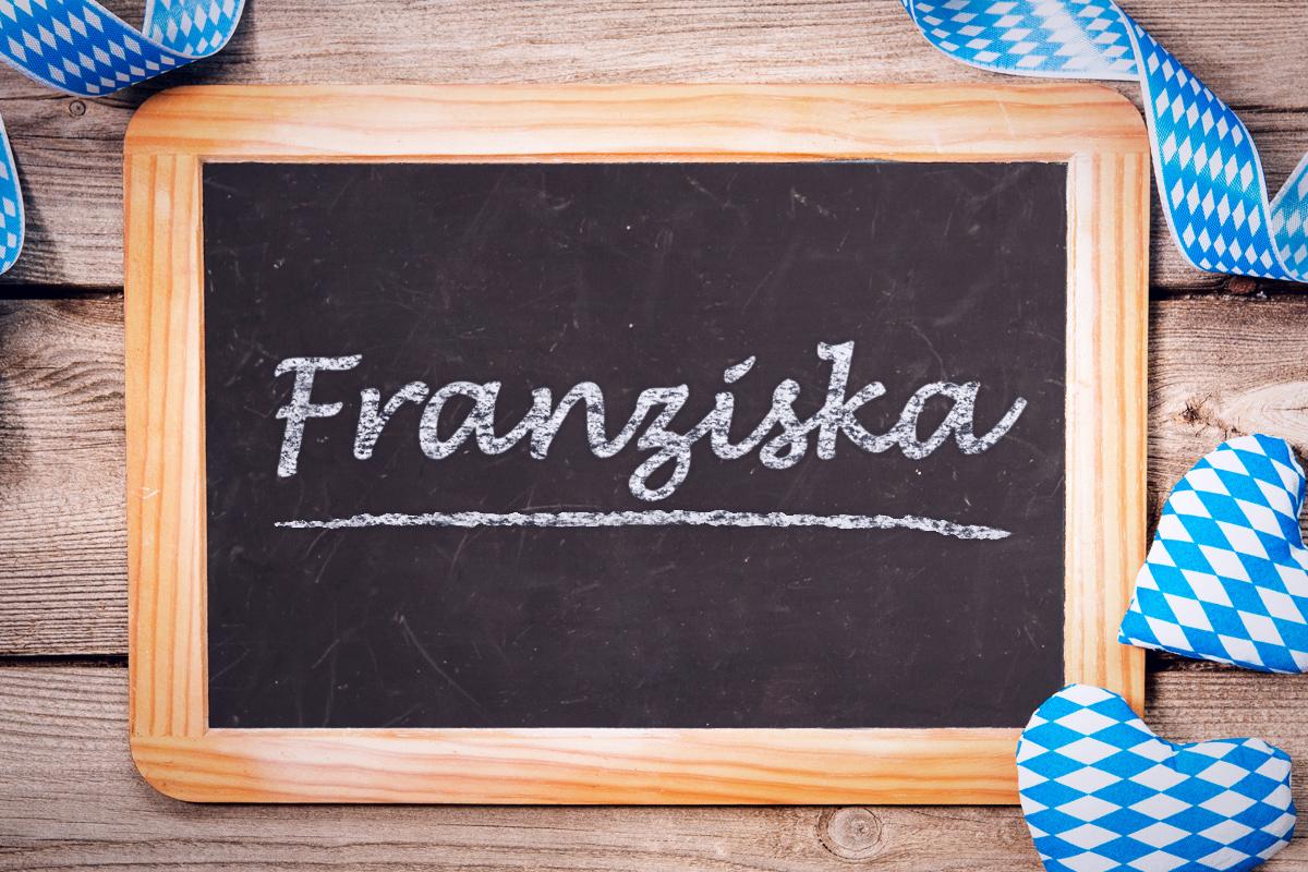 Bayerische Vornamen: Franziska