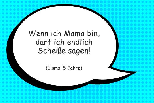Wenn ich Mama bin...