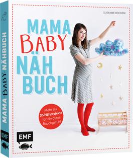 Mama Baby Nähbuch (Susanne Bochem)
