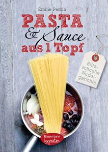 Pasta & Sauce aus 1 Topf - Cover
