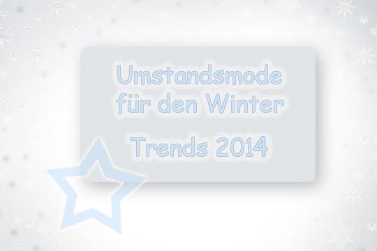 Umstandsmode für den Winter: Die Trends 2014
