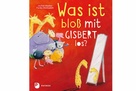 Buchtipp: Was ist bloß mit Gisbert los?