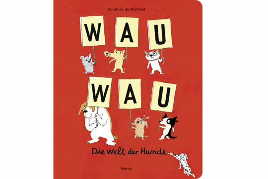 Buchtipp: Wau wau - Die Welt der Hunde