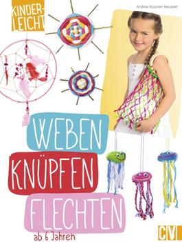 Weben, knüpfen, flechten (Christophorus Verlag)