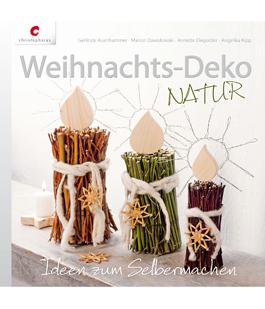 Weihnachtsdeko Natur - Bastelbuch, erschienen im Christopherus Verlag